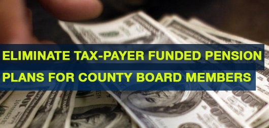 Eliminate Tax-Payer Funded Pension Plans for County Board Members